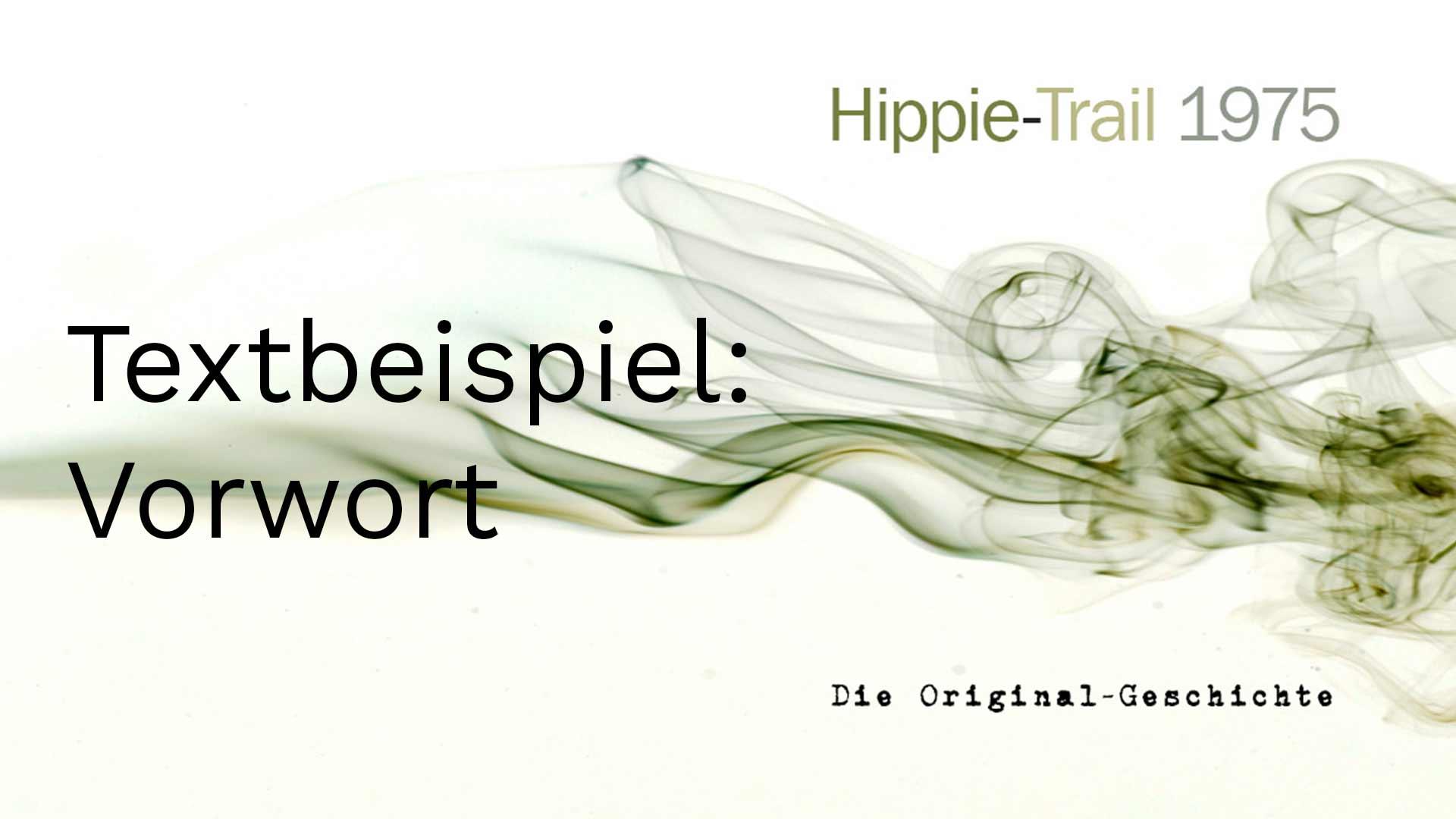 Texter-schreibt-Vorwort: Buch Hippie-Trail